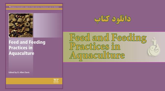 دانلود کتاب تغذیه و غذادهی در آبزی پروری- Feed and feeding practices in aquaculture